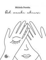Ad occhi chiusi - Perotta Michela