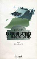 Le ultime lettere di Jacopo Ortis - Ugo Foscolo