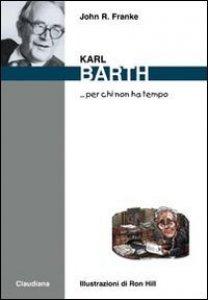 Copertina di 'Karl Barth... per chi non ha tempo'
