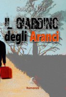 Il giardino degli aranci - Izzi Sabrina