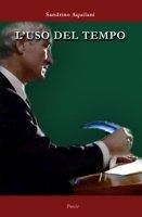 L' uso del tempo - Aquilani Sandrino