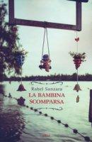 La bambina scomparsa - Sanzara Rahel