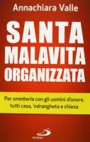 Santa malavita organizzata - Annachiara Valle