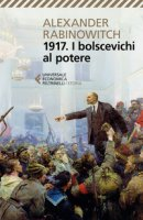 1917. I bolscevichi al potere - Rabinowitch Alexander