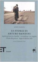 Le storie di Arturo Bandini - Fante John