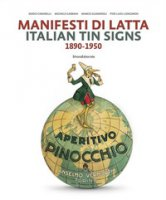 Manifesti di latta 1890-1950. Ediz. italiana e inglese - Cimorelli Dario, Gabbani Michele, Gusmeroli Marco