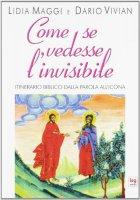 Come se vedesse l'invisibile - Maggi Lidia