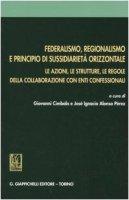 Federalismo, regionalismo e principio di sussidiariet� orizzontale. Le azioni, le strutture, le regole della collaborazione con enti confessionali