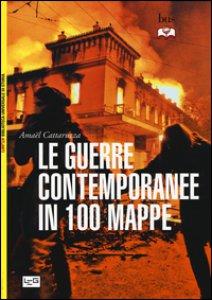 Copertina di 'Le guerre contemporanee in 100 mappe'