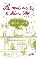 Le Mie ricette e altri guai - Annalisa Sereni