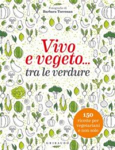 Copertina di 'Vivo e vegeto... tra le verdure'