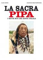 La sacra pipa. I sette riti dei Sioux Oglala - Alce Nero