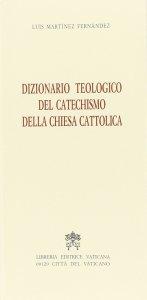 Copertina di 'Dizionario teologico del catechismo della Chiesa cattolica'