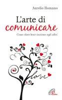 L' arte di comunicare - Romano Aurelio