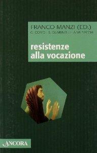 Copertina di 'Resistenze alla vocazione'