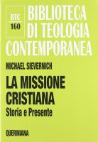 La missione cristiana - Sievernich Michael