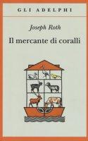 Il mercante di coralli - Roth Joseph