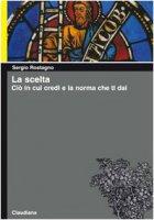 La scelta - Sergio Rostagno