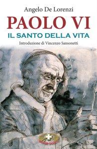 Copertina di 'Paolo VI il santo della vita'