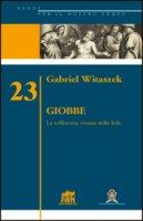 Giobbe. La sofferenza vissuta nella fede - Gabriel Witaszek
