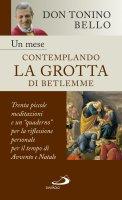 Un mese contemplando la grotta di Betlemme - Antonio Bello