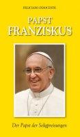 Papst Franziskus. Der Papst der Seligpreisungen - Feliciano Innocente