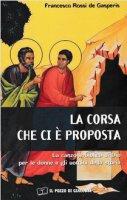 La corsa che ci è proposta - Francesco Rossi De Gasperis