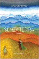 Senza terra - Simonitto Rita