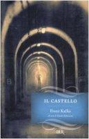 Il castello - Kafka Franz