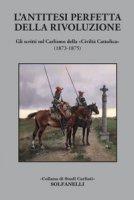 L' antitesi perfetta della rivoluzione. Gli scritti sul Carlismo della «Civiltà Cattolica» (1873-1875)