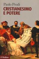 Cristianesimo e potere - Prodi Paolo