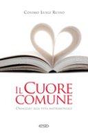 Il cuore comune - Cosimo Luigi Russo