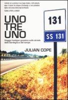 Uno tre uno. Viaggio hooligan gnostico sulle strade della Sardegna e del tempo - Cope Julian