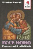 Ecce homo. L'omosessualità nella Bibbia - Massimo Consoli