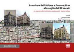 Copertina di 'La cultura dell'abitare a Buenos Aires alle soglie del XX secolo'
