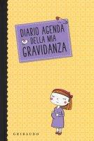 Diario agenda della mia gravidanza - Serena Dei