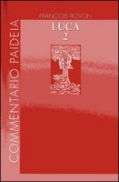Vangelo di Luca / Commento a 9,51-19,27 vol. 2 - Bovon François