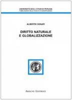 Diritto naturale e globalizzazione - Donati Alberto