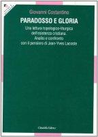 Paradosso e gloria - Costantino Giovanni