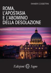 Copertina di 'Roma, l'apostasia e l'abominio della desolazione'