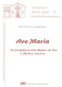 Copertina di 'Ave Maria. La preghiera alla madre di Dio e madre nostra'