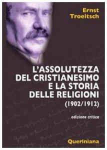 Copertina di 'L' assolutezza del cristianesimo e la storia delle religioni (1902-1912)'