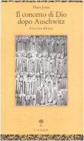 Il concetto di Dio dopo Auschwitz - Hans Jonas