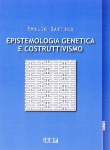 Copertina di 'Epistemologia genetica e costruttivismo'