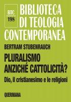 Pluralismo anziché cattolicità? - Bertram Stubenrauch