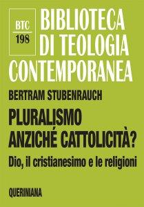 Copertina di 'Pluralismo anziché cattolicità?'
