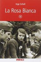 La Rosa Bianca - Scholl Inge