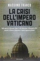 La crisi dell'impero vaticano - Massimo Franco