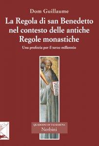 Copertina di 'La Regola di san Benedetto nel contesto delle antiche Regole monastiche'