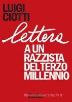 Lettera a un razzista del terzo millennio - Luigi Ciotti